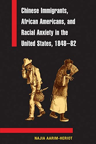 9780252027758: Chinese Immigrants, African Americans, and Racial Anxiety in the United States, 1848-82 (Asian American Experience)