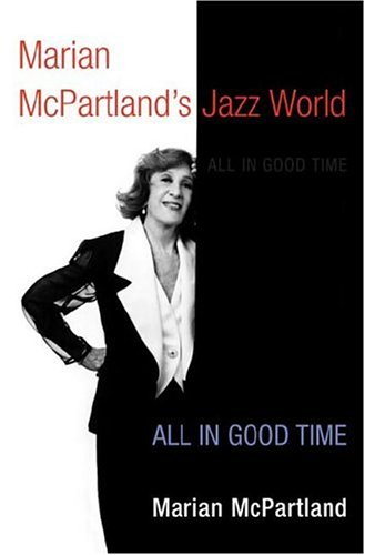 9780252028014: Marian McPartland's Jazz World: All in Good Time