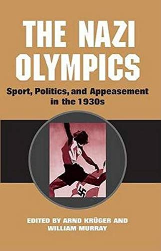 9780252028151: The Nazi Olympics: Sport, Politics, and Appeasement in the 1930s