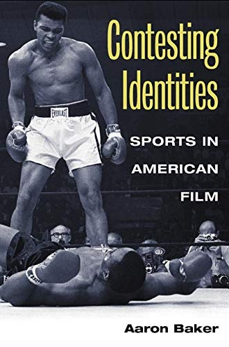 9780252028168: Contesting Identities: Sports in American Film