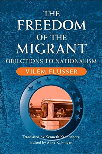 9780252028175: The Freedom of the Migrant: Objections to Nationalism