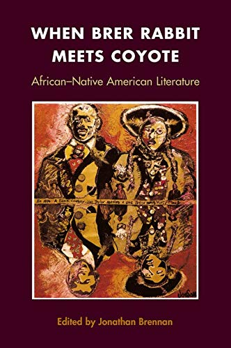 9780252028199: When Brer Rabbit Meets Coyote: AFRICAN-NATIVE AMERICAN LITERATURE