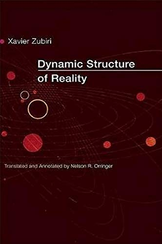 Dynamic Structure of Reality (Hispanisms) (0252028228) by Xavier Zubiri; Nelson R. Orringer