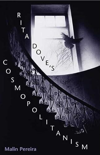 9780252028373: Rita Dove's Cosmopolitanism