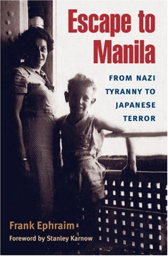 9780252028458: Escape to Manila: FROM NAZI TYRANNY TO JAPANESE TERROR