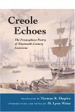 9780252028762: Creole Echoes: The Francophone Poetry of Nineteenth-Century Louisiana