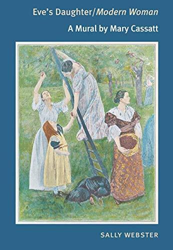 9780252029066: Eve's Daughter/Modern Woman: A MURAL BY MARY CASSATT