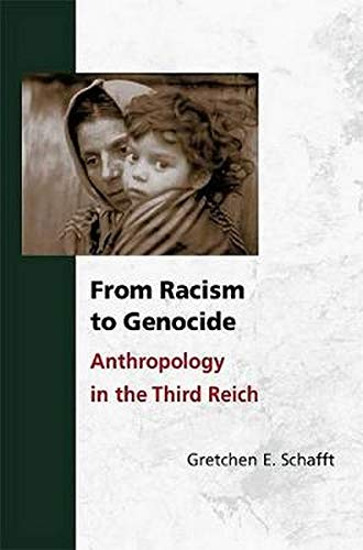 9780252029301: From Racism to Genocide: ANTHROPOLOGY IN THE THIRD REICH