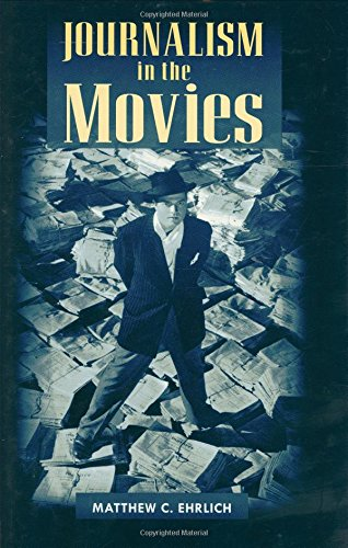 9780252029349: Journalism in the Movies (History of Communication)