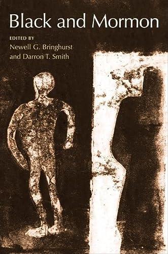 Black and Mormon: Bringhurst, Newell G.; Smith, Darren T. (Editors)
