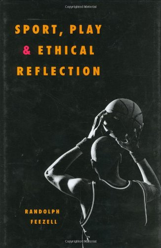 9780252029554: Sport, Play, and Ethical Reflection