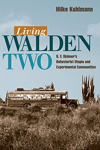 9780252029622: Living Walden Two: B. F. Skinner's Behaviorist Utopia and Experimental Communities