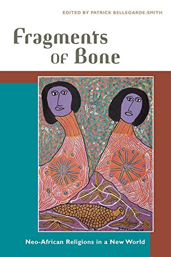 9780252029684: Fragments of Bone: Neo-African Religions in a New World