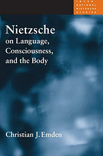 Nietzsche on Language, Consciousness, and the Body -: Emden, Christian J