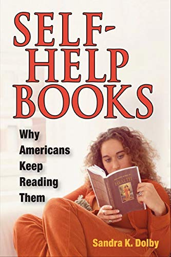 9780252029745: Self-Help Books: Why Americans Keep Reading Them