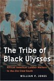 9780252029790: The Tribe of Black Ulysses: African American Lumber Workers in the Jim Crow South (Working Class in American History)