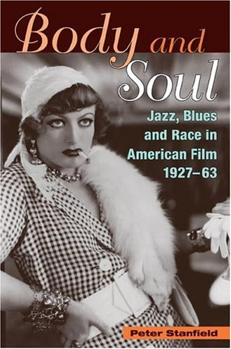 9780252029943: Body and Soul: Jazz, Blues, and Race in American Film, 1927-63