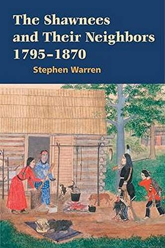 9780252029950: The Shawnees and Their Neighbors, 1795-1870