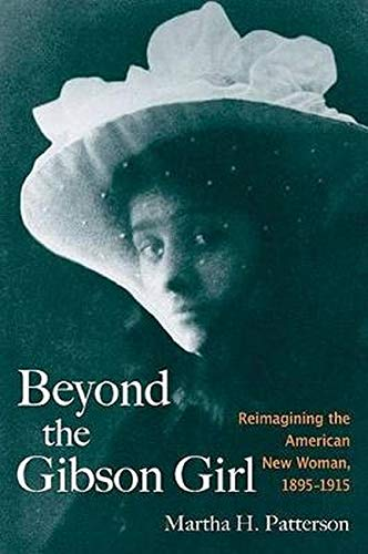 9780252030178: Beyond the Gibson Girl: Reimagining the American New Woman, 1895-1915