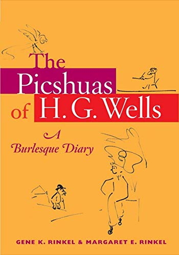 9780252030451: The Picshuas of H. G. Wells: A Burlesque Diary