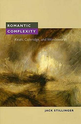 9780252030628: Romantic Complexity: Keats, Coleridge, and Wordsworth