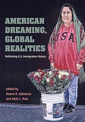 American Dreaming, Global Realities: Rethinking U.S. Immigration History (Statue of Liberty Ellis ...