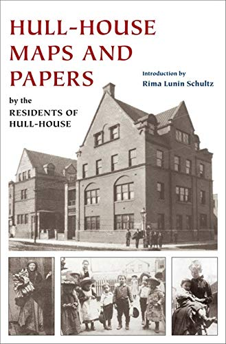 9780252031342: Hull-House Maps And Papers: A Presentation of Nationalities And Wages in a Congested District of Chicago, Together With Comments And Essays on Problems Growing Out of the Social