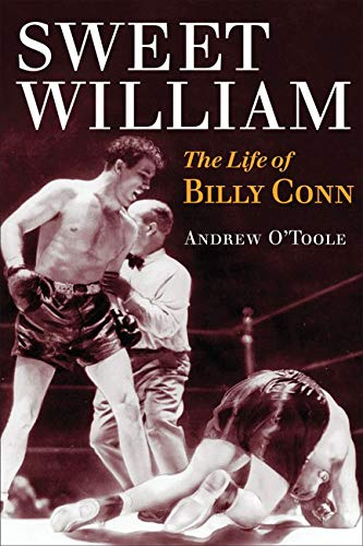 9780252032240: Sweet William: The Life of Billy Conn (Sport and Society)