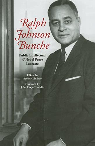 Ralph Johnson Bunche: Public Intellectual and Nobel Peace Laureate