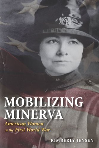 9780252032370: Mobilizing Minerva: American Women in the First World War