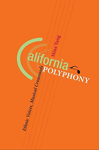 California Polyphony: Ethnic Voices, Musical Crossroads. [New copy.]