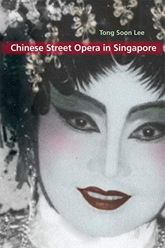 9780252032462: Chinese Street Opera in Singapore
