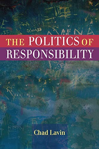 The Politics of Responsibility (Hardcover): Chad Lavin