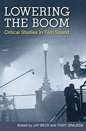 9780252033230: Lowering the Boom: Critical Studies in Film Sound