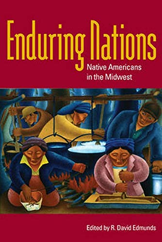 9780252033308: Enduring Nations: Native Americans in the Midwest