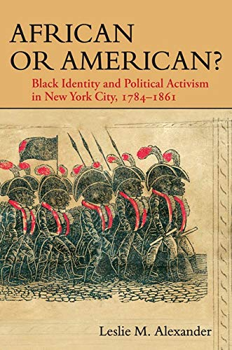 9780252033360: African or American?: Black Identity and Political Activism in New York City, 1784-1861