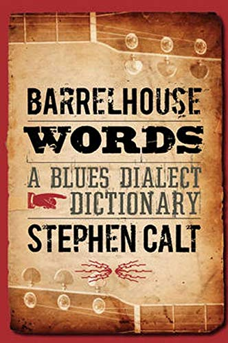 9780252033476: Barrelhouse Words: A Blues Dialect Dictionary