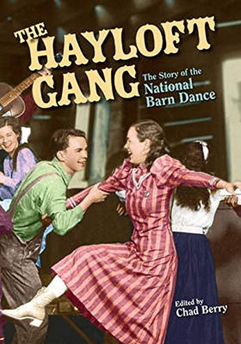 The Hayloft Gang: The Story of the National Barn Dance: Chad Berry