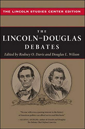 The Lincoln-Douglas Debates: The Lincoln Studies Center: Edited by Rodney