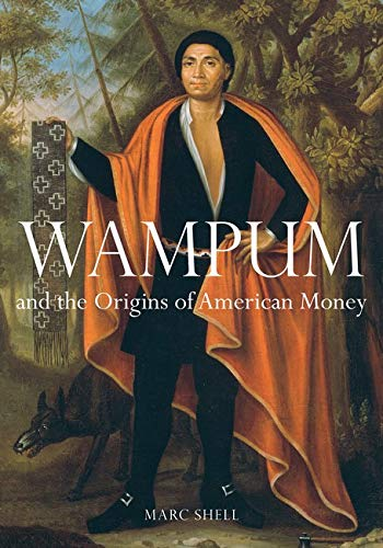 Wampum and the Origins of American Money: Shell, Marc