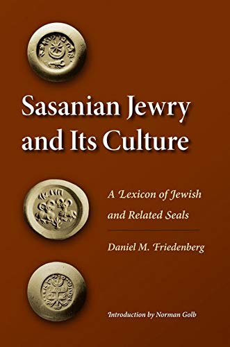 9780252033674: Sasanian Jewry and Its Culture: A Lexicon of Jewish and Related Seals