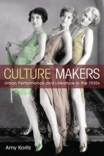 9780252033841: Culture Makers: Urban Performance and Literature in the 1920s