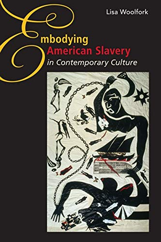 9780252033902: Embodying American Slavery in Contemporary Culture