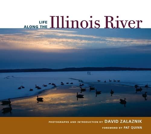 Life along the Illinois River -: Zalaznik/Zalaznik