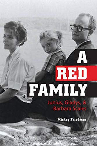 A Red Family - Junius, Gladys, and Barbara Scales: Friedman/Scales