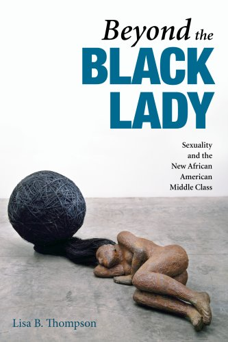 9780252034268: Beyond the Black Lady: Sexuality and the New African American Middle Class (The New Black Studies Series)