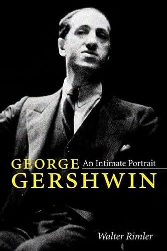 9780252034442: George Gershwin: An Intimate Portrait (Music in American Life)