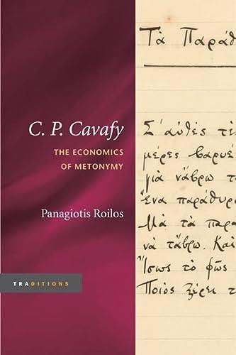 9780252034817: C. P. Cavafy: The Economics of Metonymy (Traditions)