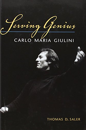 9780252035029: Serving Genius: Carlo Maria Giulini