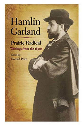 9780252035098: Hamlin Garland, Prairie Radical: Writings from the 1890s